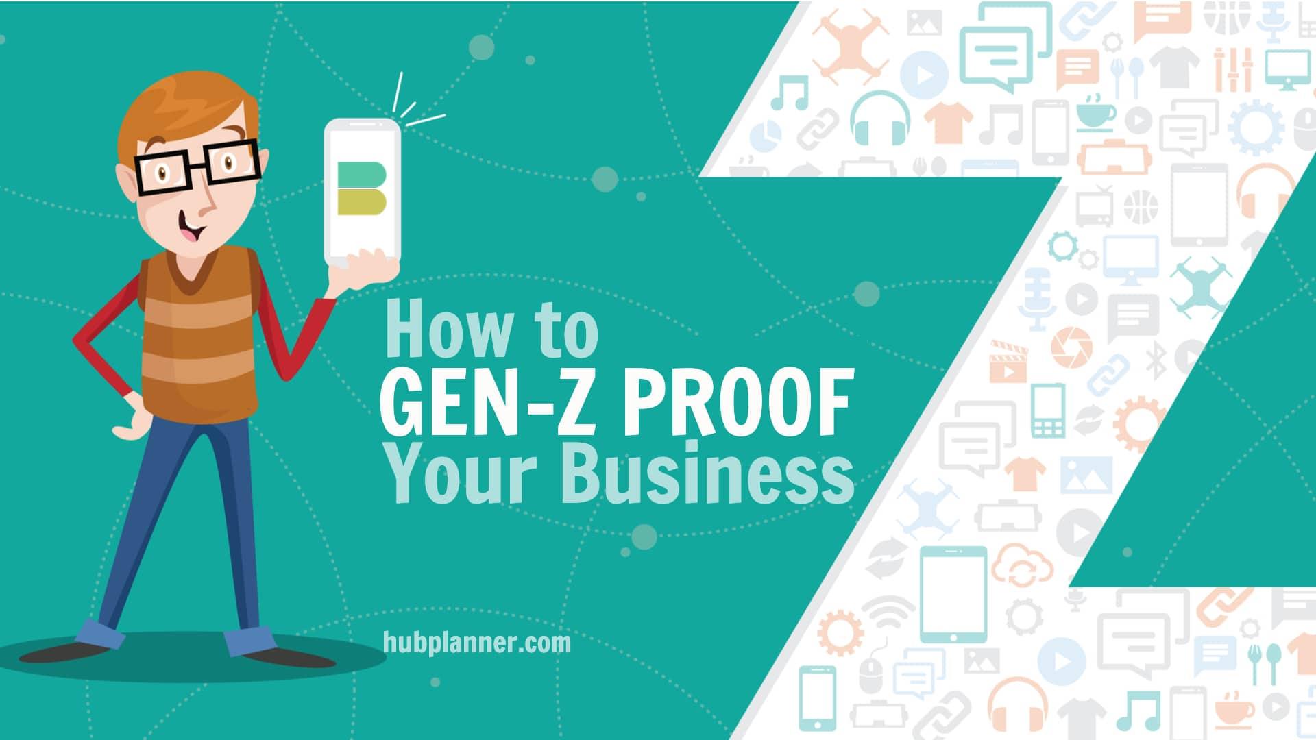 Gen-Z Proof Your Business